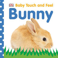Baby Touch and Feel: Bunny by DK Publishing