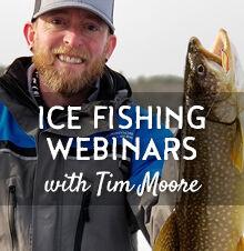 Ice Fishing Webinars with Tim Moore