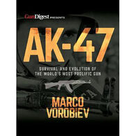 AK-47: Survival and Evolution of the World's Most Prolific Gun by Marco Vorobiev