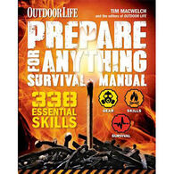 Prepare For Anything: Outdoor Life by Tim MacWelch