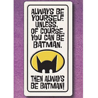 "Spooner Creek ""Be Batman"" Magnet"