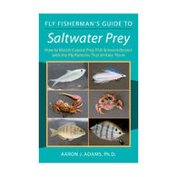 Fly Fisherman's Guide to Saltwater Prey by Aaron J. Adams, Ph.D.
