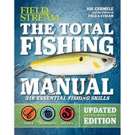 Field & Stream The Total Fishing Manual: 318 Essential Fishing Skills by Joe Cermele & Editors of Field & Stream