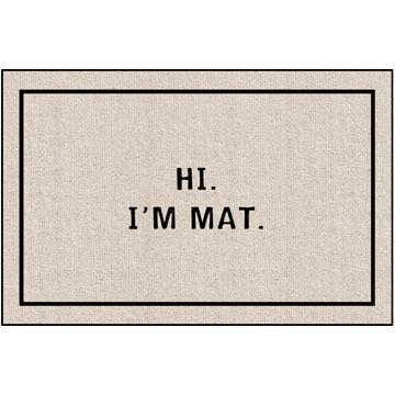 High Cotton Doormat - Hi I'm Mat
