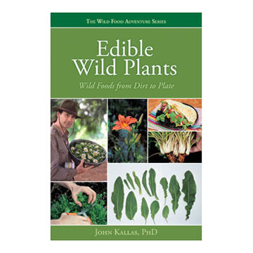 Edible Wild Plants by John Kallas