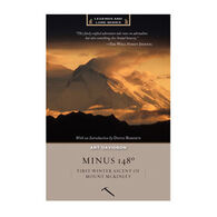 Minus 148 Degrees, Anniversary Edition: First Winter Ascent of Mount McKinley By Art Davidson