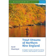 Trout Streams of Northern New England by David Klausmeyer
