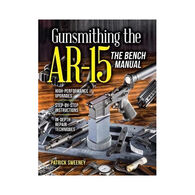 Gunsmithing the AR-15: The Bench Manual by Patrick Sweeney