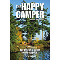 The Happy Camper: The Essential Guide to Life Outdoors by Kevin Callan