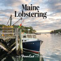 Maine Lobstering: Down East 2022 Wall Calendar by Editors of Down East