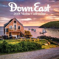 Maine: 2018 Down East Wall Calendar by Editors of Down East