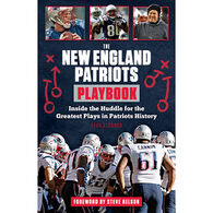 The New England Patriots Playbook: Inside the Huddle for the Greatest Plays in Patriots History by Sean Glennon