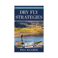 Dry Fly Strategies by Paul Weamer