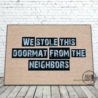 High Cotton Door Mat - We Stole This Doormat From The Neighbors