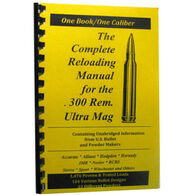 Loadbooks USA The Complete Reloading Manual for the .300 Remington Ultra Magnum