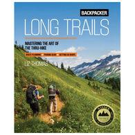 Backpacker Long Trails: Mastering the Art of the Thru-Hike by Backpacker Magazine & Liz Thomas