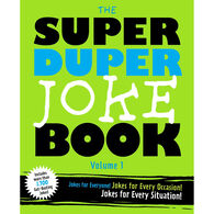 The Super Duper Joke Book Volume 1: Jokes For Every Occasion! Jokes For Every Situation! by Cider Mill Press