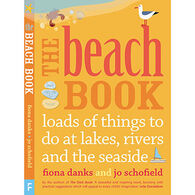 The Beach Book: loads of things to do at lakes, rivers and the seaside by Fiona Danks & Jo Schofield