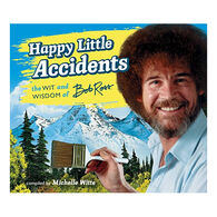 Happy Little Accidents: The Wit & Wisdom of Bob Ross by Bob Ross & Michelle Witte