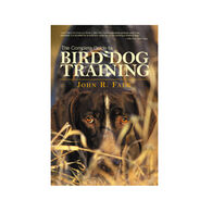 Complete Guide To Bird Dog Training By John R. Falk
