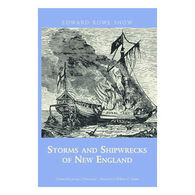 Storms and Shipwrecks of New England by Edward Rowe Snow