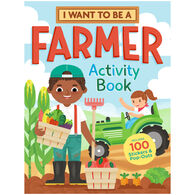 I Want to Be a Farmer Activity Book by Editors of Storey Publishing