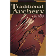Traditional Archery, 2nd Edition by Sam Fadala
