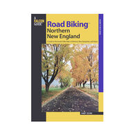 Road Biking Northern New England: A Guide To The Greatest Bike Rides In Vermont, New Hampshire, & Maine By Sandy Duling