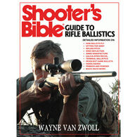 Shooter's Bible Guide To Rifle Ballistics By Wayne van Zwoll