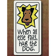 "Spooner Creek ""Hug The Dog"" Magnet"