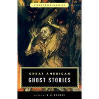 Great American Ghost Stories: Lyons Press Classics, Edited by Bill Bowers