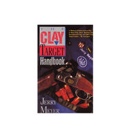 The Clay Target Handbook By Jerry Meyer