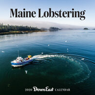 Maine Lobstering: 2020 Down East Wall Calendar by Editors of Down East
