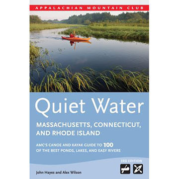Quiet Water Massachusetts, Connecticut, and Rhode Island: AMC's Canoe and Kayak Guide to 100 of the Best Ponds, Lakes, and Easy Rivers, 3rd Edition by Appalachian Mountain Club