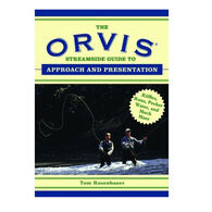 The Orvis Streamside Guide to Approach and Presentation by Tom Rosenbauer