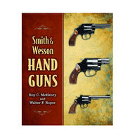 Smith & Wesson Hand Guns By Roy C. McHenry & Walter F. Roper