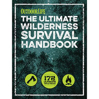 The Ultimate Wilderness Survival Handbook by Outdoor Life