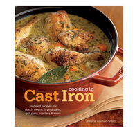 Cooking In Cast Iron By: Inspired Recipes for Dutch Ovens, Frying Pans, Grill Pans, Roaster, and More By Valerie Aikman-Smith