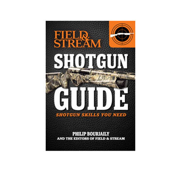 Field & Stream Shotgun Guide By Phil Bourjaily