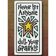 "Spooner Creek ""Dull Your Sparkle"" Magnet"