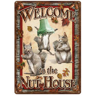 Rivers Edge Welcome To The Nut House Embossed Tin Sign