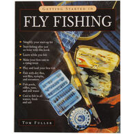 Getting Started in Fly Fishing by Tom Fuller