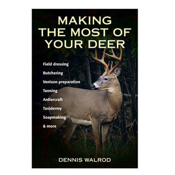 Making the Most of Your Deer by Dennis Walrod