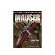 Mauser Military Rifles Of The World 5th Edition By Robert W. D. Ball