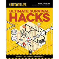 Outdoor Survival Hacks: 500 Amazing Tricks That Just Might Save Your Life by Tim Macweich