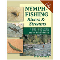 Nymph-Fishing Rivers and Streams: A Biologist's View Of Taking Trout Below The Surface by Rick Hafele
