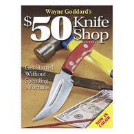 Wayne Goddard's $50 Knife Shop, Revised by Wayne Goddard