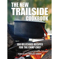 The New Trailside Cookbook: 100 Delicious Recipes for the Camp Chef by Kevin Callan & Margaret Howard