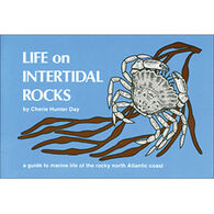 Life on Intertidal Rocks: A Guide to the Marine Life of the Rocky North Atlantic Coast By Cherie Hunter Day