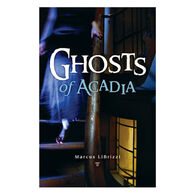 Ghosts of Acadia by Marcus LiBrizzi